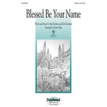 Daybreak Music Blessed Be Your Name CHOIRTRAX CD Arranged by Marty Parks