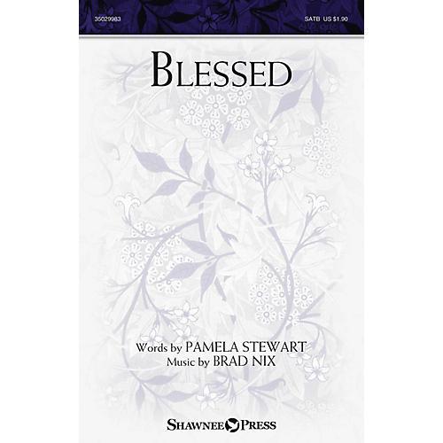 Shawnee Press Blessed SATB composed by Brad Nix