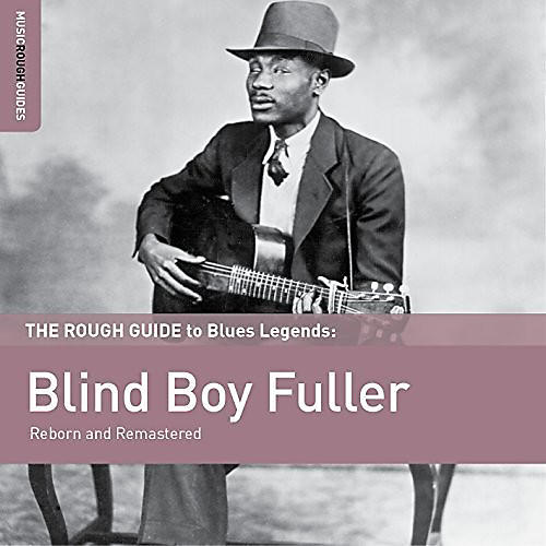 Alliance Blind Boy Fuller - Rough Guide to Blind Boy Fuller