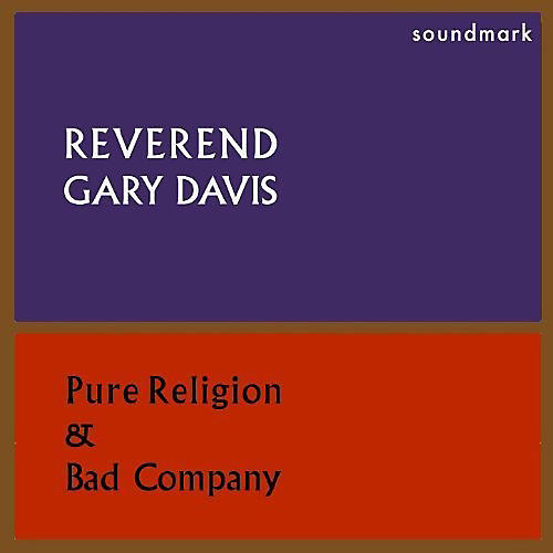 Alliance Blind Gary Davis - Pure Religion & Bad Company