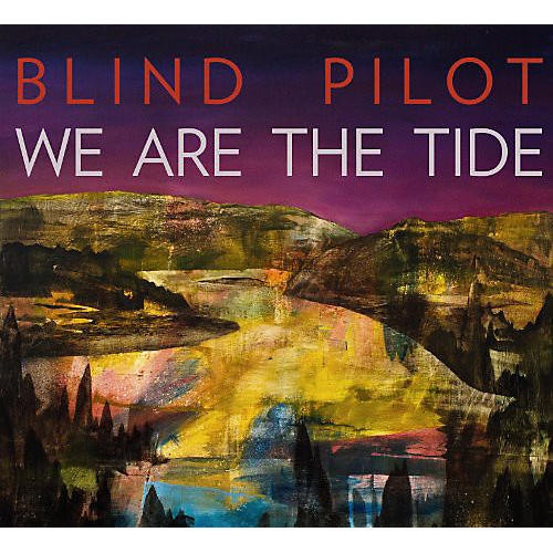 Alliance Blind Pilot - We Are the Tide