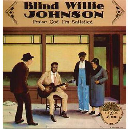 Alliance Blind Willie Johnson - Praise God I'm Satisfied