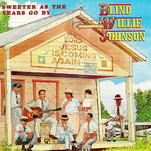 Alliance Blind Willie Johnson - Sweeter As The Years Go By
