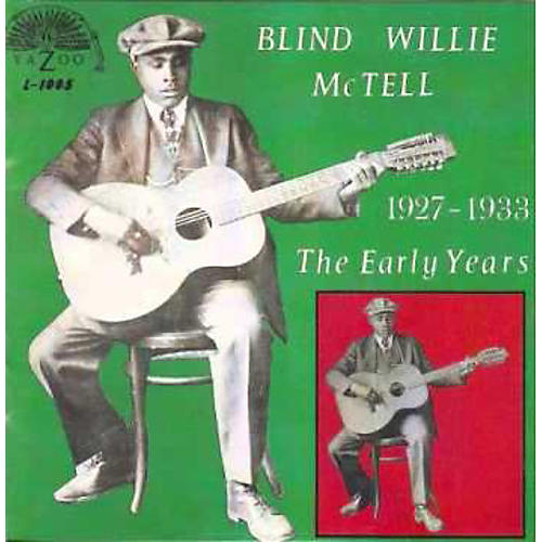 Alliance Blind Willie McTell - Early Years
