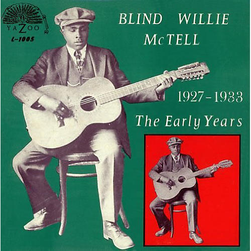 Alliance Blind Willie McTell - The Early Years 1927-1933