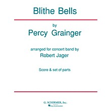G. Schirmer Blithe Bells (Score and Parts) Concert Band Level 4-5 Composed by Percy Grainger