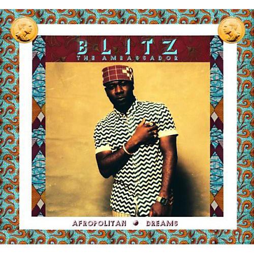 Alliance Blitz the Ambassador - Afropolitan Dreams