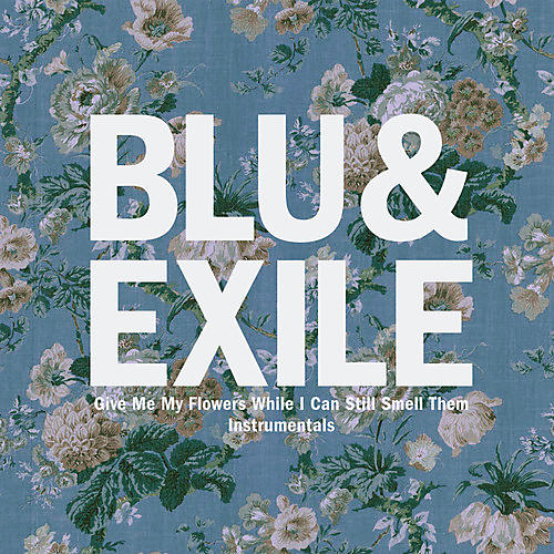 Alliance Blu & Exile - Give Me My Flowers (Instrumentals)