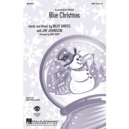 Hal Leonard Blue Christmas SATB by Elvis Presley arranged by Mac Huff