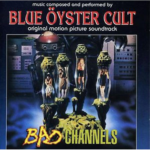Alliance Blue Oyster Cult - Bad Channels (Original Soundtrack)