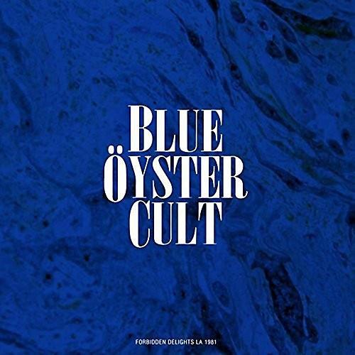 Alliance Blue Oyster Cult - Forbidden Delights/Los Angeles 1981