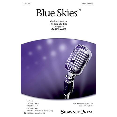 Shawnee Press Blue Skies SATB arranged by Mark Hayes