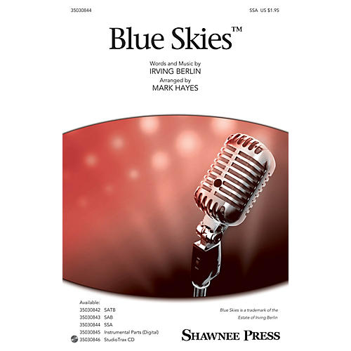 Shawnee Press Blue Skies SSA arranged by Mark Hayes