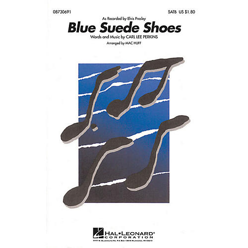 Hal Leonard Blue Suede Shoes SATB by Elvis Presley arranged by Mac Huff