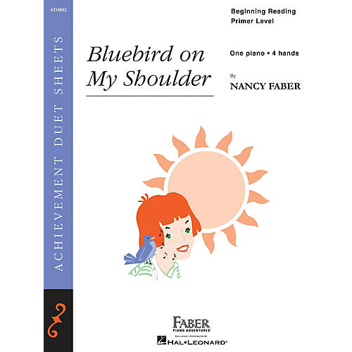 Faber Piano Adventures Bluebird on My Shoulder Faber Piano Adventures Series by Nancy Faber (Level Beginning Reading/Primer)
