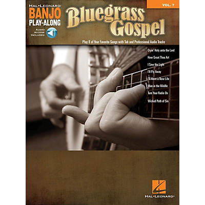 Hal Leonard Bluegrass Gospel (Banjo Play-Along Volume 7) Banjo Play Along Series Softcover Audio Online