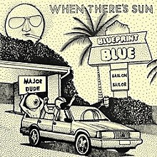 Blueprint Blue - When There's Sun