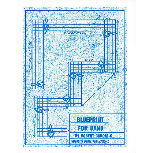 Meredith Music Blueprint For Band Meredith Music Resource Series by Robert Garofalo