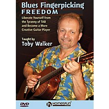 Homespun Blues Fingerpicking Freedom Homespun Tapes Series DVD Written by Toby Walker