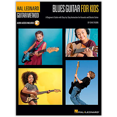Hal Leonard Blues Guitar for Kids - A Beginner's Guide with Step-by-Step Instruction for Acoustic and Electric Guitar Book/Audio Online