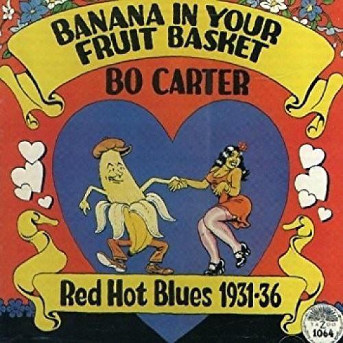 Alliance Bo Carter - Banana In Your Fruit Basket: Red Hot Blues 1931-1936