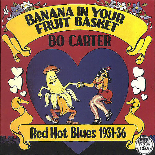 Alliance Bo Carter - Banana In Your Fruit Basket: Red Hot Blues