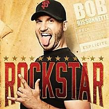 Bob Bissonnette - Rockstar