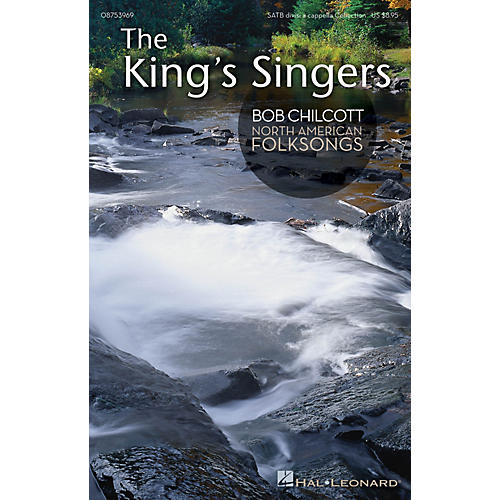Hal Leonard Bob Chilcott - North American Folksongs SATB A Cappella by The King's Singers arranged by Bob Chilcott
