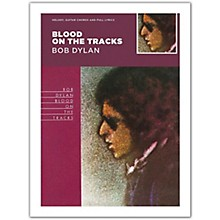 Music Sales Bob Dylan - Blood On The Tracks (Melody, Guitar Chords and Lyrics)