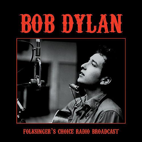 Alliance Bob Dylan - Folksinger's Choice Radio Broadcast