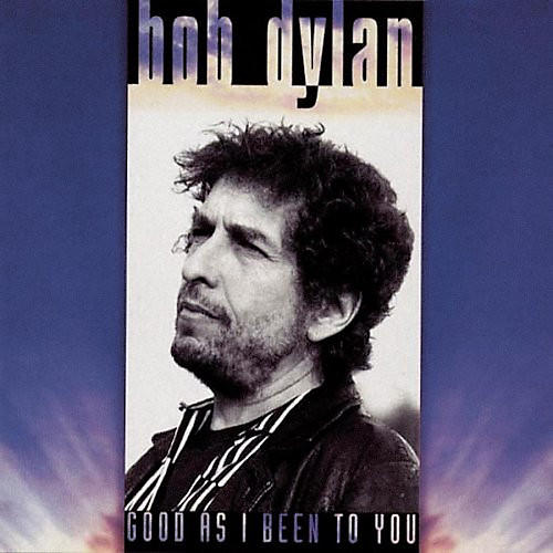 Alliance Bob Dylan - Good As I Been to You
