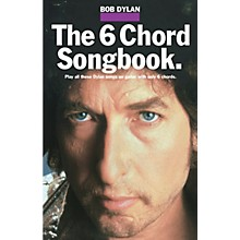 Music Sales Bob Dylan - The 6 Chord Songbook Music Sales America Series Softcover Performed by Bob Dylan