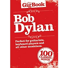 Music Sales Bob Dylan - The Gig Book Lead Sheets: Melody line, lyrics and chord symbols Series Softcover by Bob Dylan