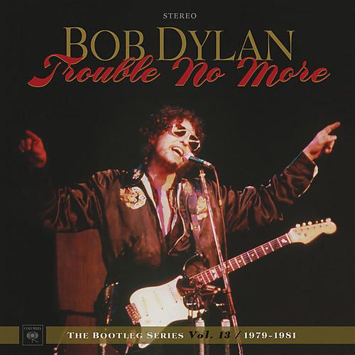 Alliance Bob Dylan - Trouble No More: The Bootleg Series, Vol. 13 / 1979-1981