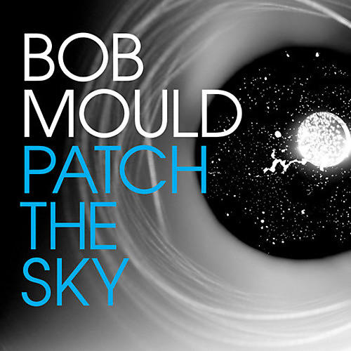 Alliance Bob Mould - Patch the Sky
