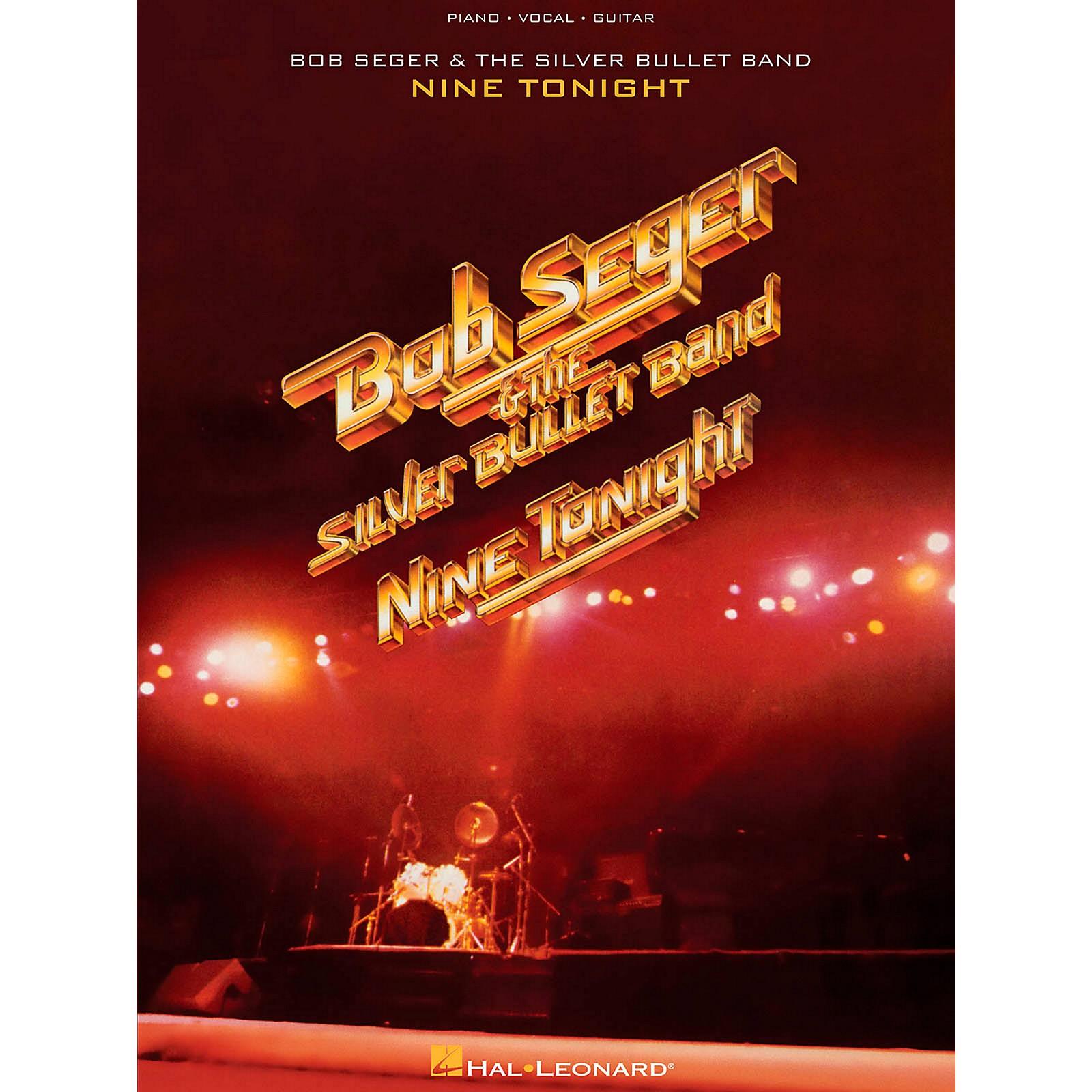 Hal Leonard Bob Seger & The Silver Bullet Band - Nine Tonight For Piano/Vocal/Guitar