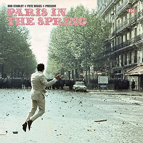 Alliance Bob Stanley & Pete Wiggs Present Paris in Spring - Bob Stanley & Pete Wiggs Present Paris In The Spring / Various