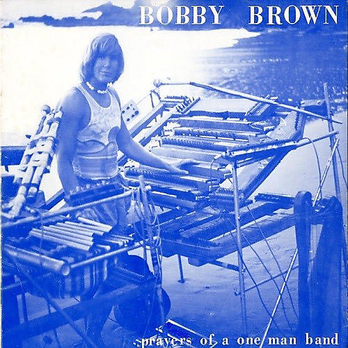 Alliance Bobby Brown - Prayers Of A One Man Band