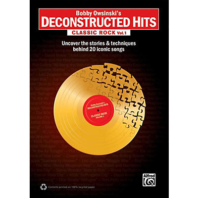 Alfred Bobby Owsinski's Deconstructed Hits: Classic Rock Vol. 1 Book