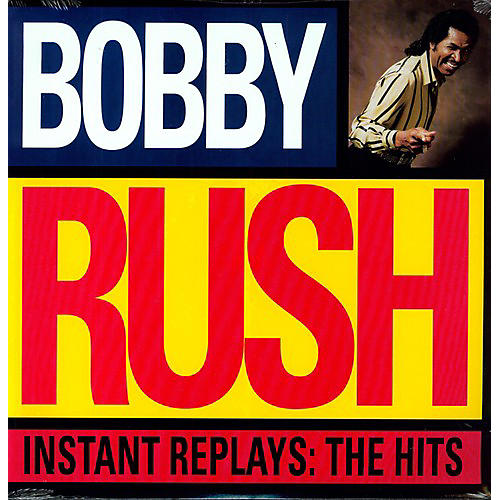 Alliance Bobby Rush - Instant Replays: The Hits