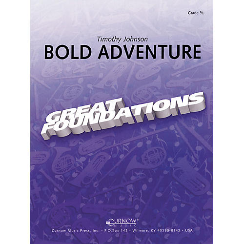 Curnow Music Bold Adventure (Grade 0.5 - Score and Parts) Concert Band Level .5 Composed by Timothy Johnson