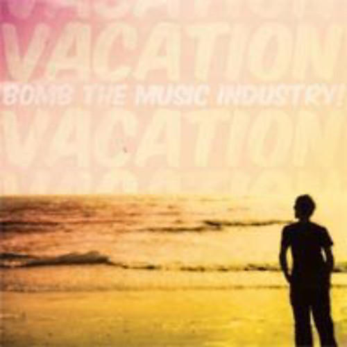 Alliance Bomb the Music Industry - Vacation
