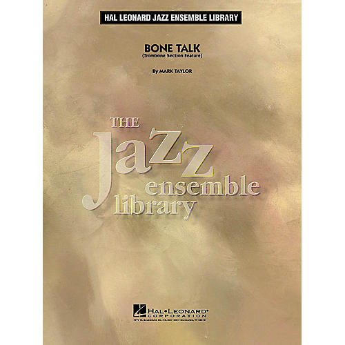Hal Leonard Bone Talk (Trombone Section Feature) Jazz Band Level 4 Composed by Mark Taylor