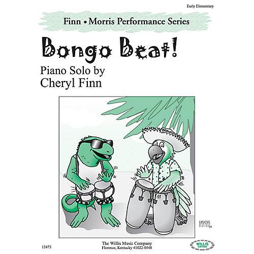 Willis Music Bongo Beat! (The Finn & Morris Performance Series/Early Elem Level) Willis Series by Cheryl Finn