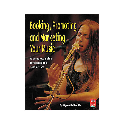 Hal Leonard Booking, Promoting and Marketing Your Music Book