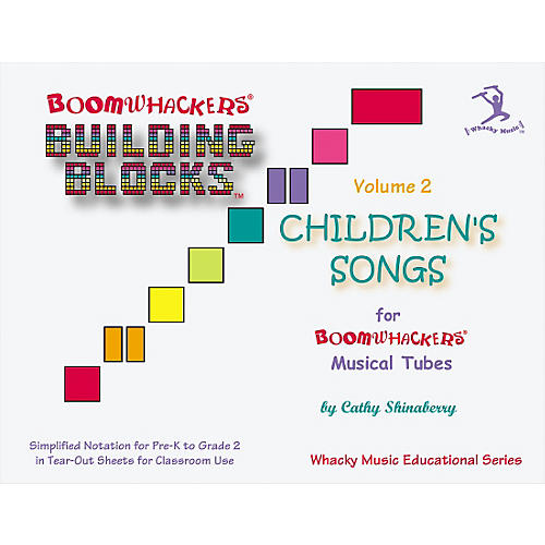 Boomwhackers Building Blocks Childrens Songs, Volume 2 Book