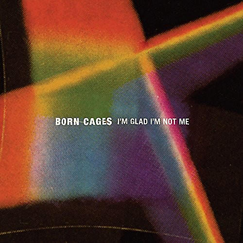Alliance Born Cages - I'm Glad I'm Not Me