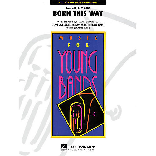 Hal Leonard Born This Way - Young Concert Band Level 3 by Michael Brown