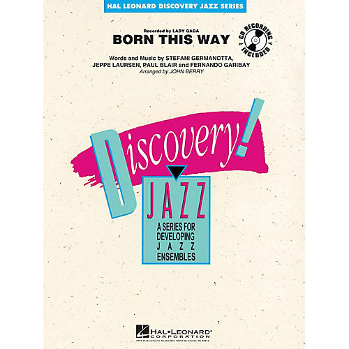 Hal Leonard Born This Way Jazz Band Level 1-2 by Lady Gaga Arranged by John Berry