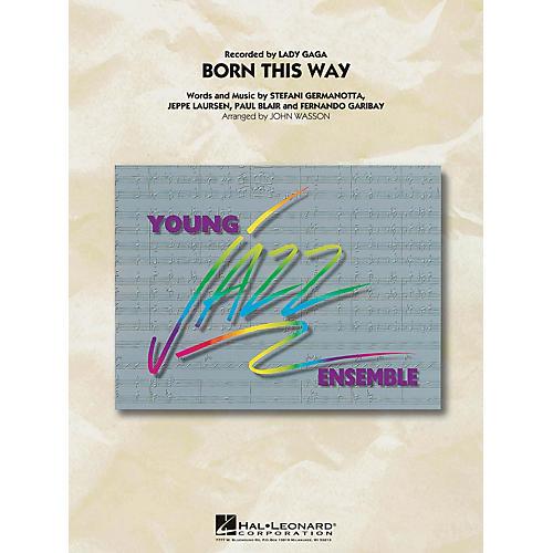 Hal Leonard Born This Way Jazz Band Level 3 by Lady Gaga Arranged by John Wasson